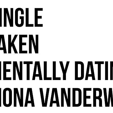 MENTALLY DATING MONA VANDERWAAL by localfandoms