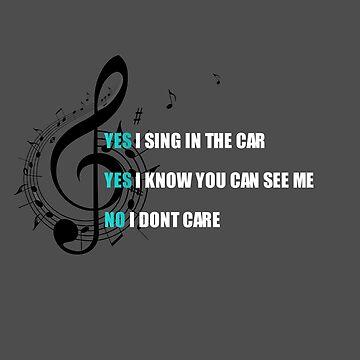 Yes, I sing in my car by xX0oCaRnAgEo0Xx