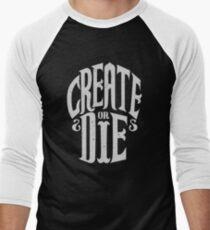 Create Or Die Men's Baseball ¾ T-Shirt