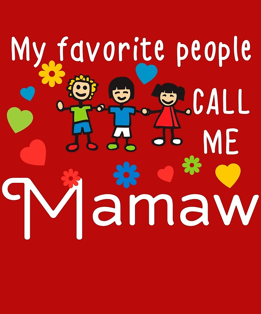 My Favorite People Call Me Mamaw by AlwaysAwesome