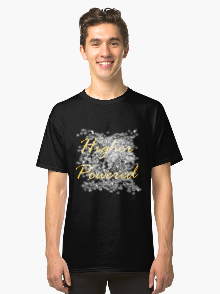 Higher Powered Classic T-Shirt Front