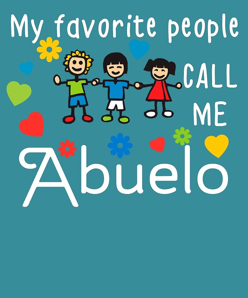 My Favorite People Call Me Abuelo by AlwaysAwesome