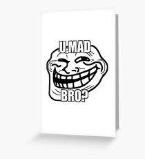 U Mad Bro Troll Face Greeting Card