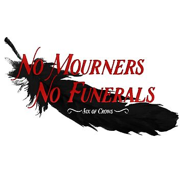 No mourners. No funerals.  by xPaperhearted