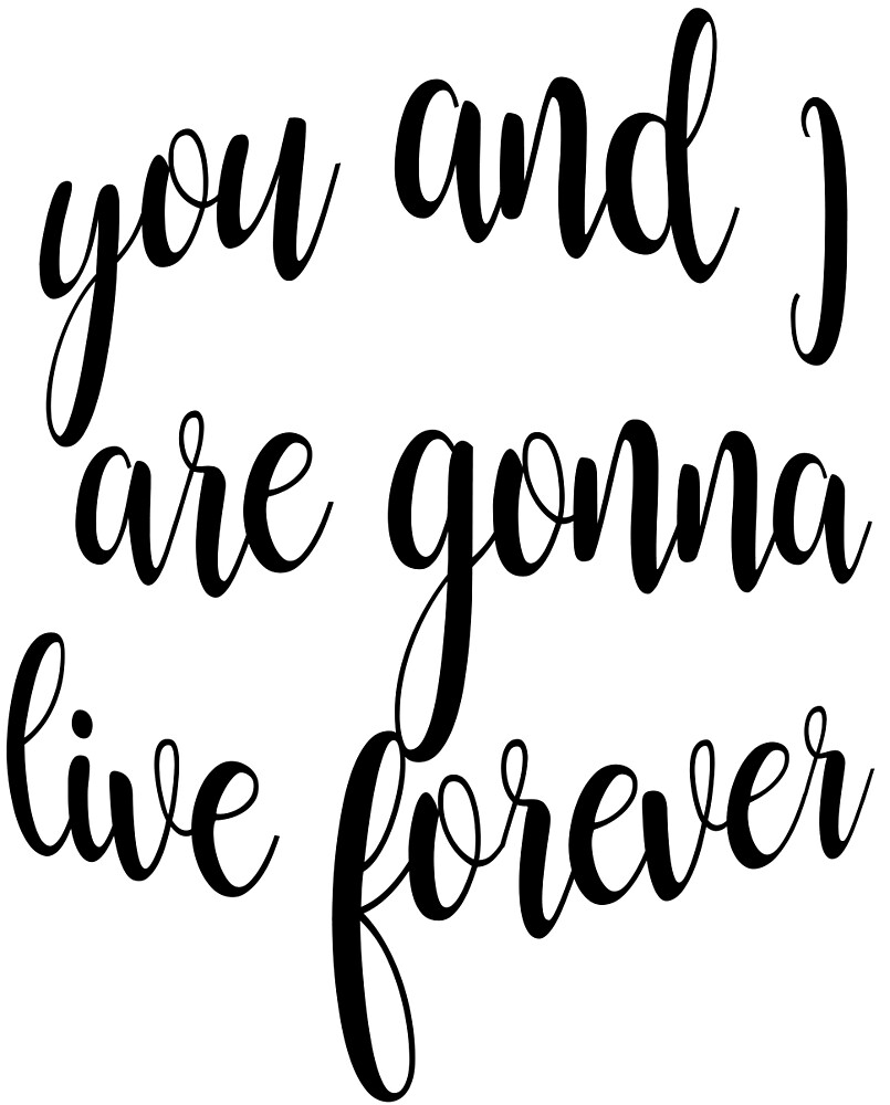 Live forever by hannabtti