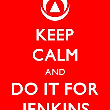 Do it for Jenkins! by Fletcher-Fox