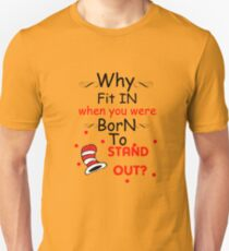 Why fit in when you were born to stand out black Unisex T-Shirt