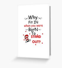 Why fit in when you were born to stand out black Greeting Card
