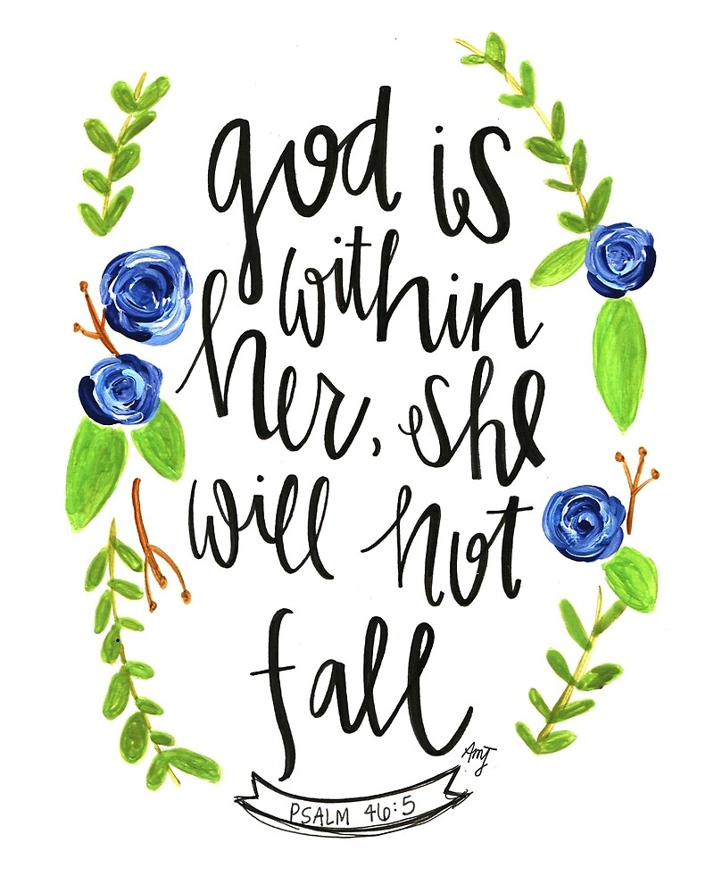 God is within her, she will not fall. by stepsforsheila
