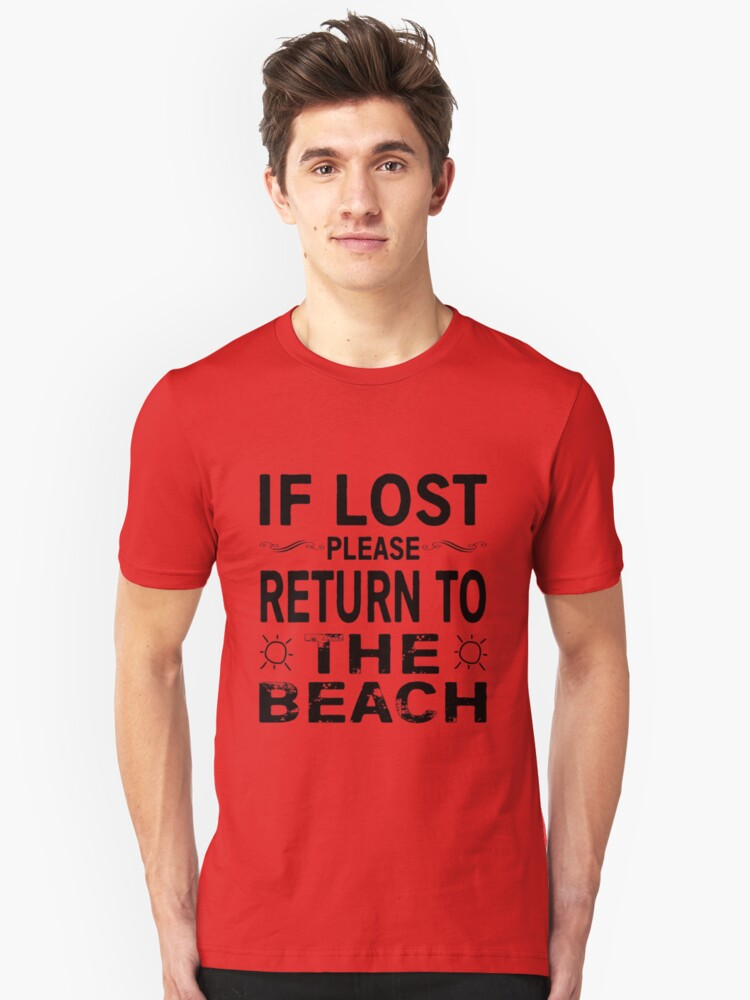 If Lost Please Return to the Beach Unisex T-Shirt Front