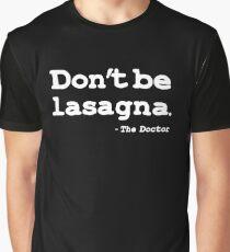Don't be lasagna Graphic T-Shirt