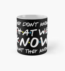 They don't know that we know that they know Mug