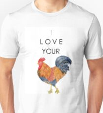 I Love Your Cock Painting Unisex T-Shirt