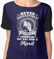 The power of a woman who was born in april T-shirt Chiffon Top