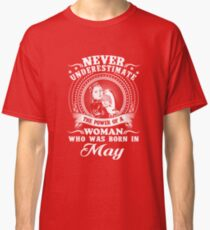 The power of a woman who was born in may T-shirt Classic T-Shirt