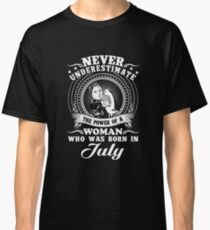 The power of a woman who was born in july T-shirt Classic T-Shirt