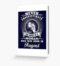 The power of a woman who was born in august T-shirt Greeting Card