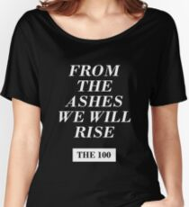 from the ashes we will rise - the 100 / monochrome Women's Relaxed Fit T-Shirt