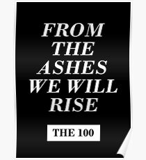from the ashes we will rise - the 100 / monochrome Poster
