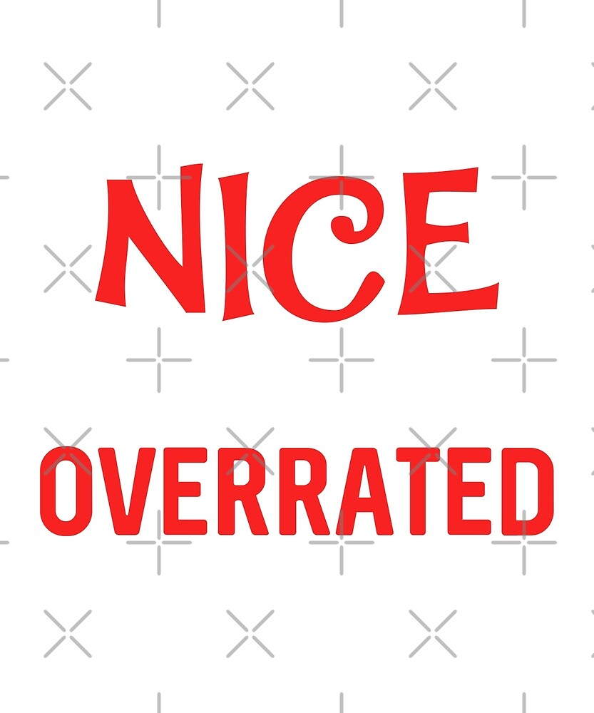 The nice list is so overrated by dreamhustle