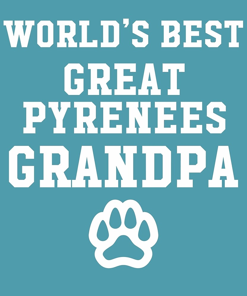 World's Best Great Pyrenees Grandpa by AlwaysAwesome