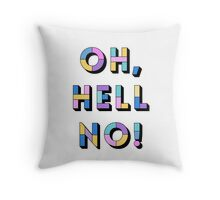 Hell no Throw Pillow