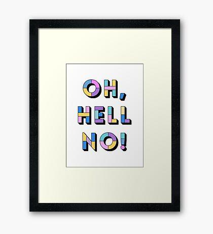 Hell no Framed Print