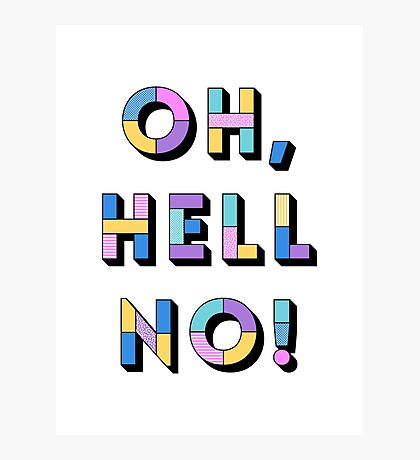 Hell no Photographic Print