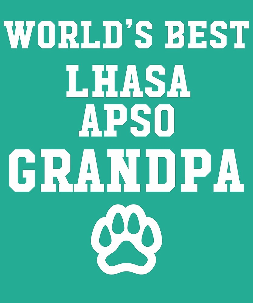 World's Best Lhasa Apso Grandpa by AlwaysAwesome