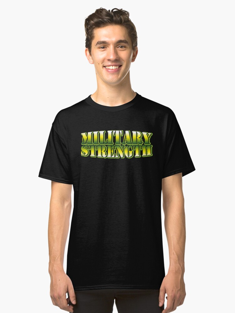 Military Strength Classic T-Shirt Front