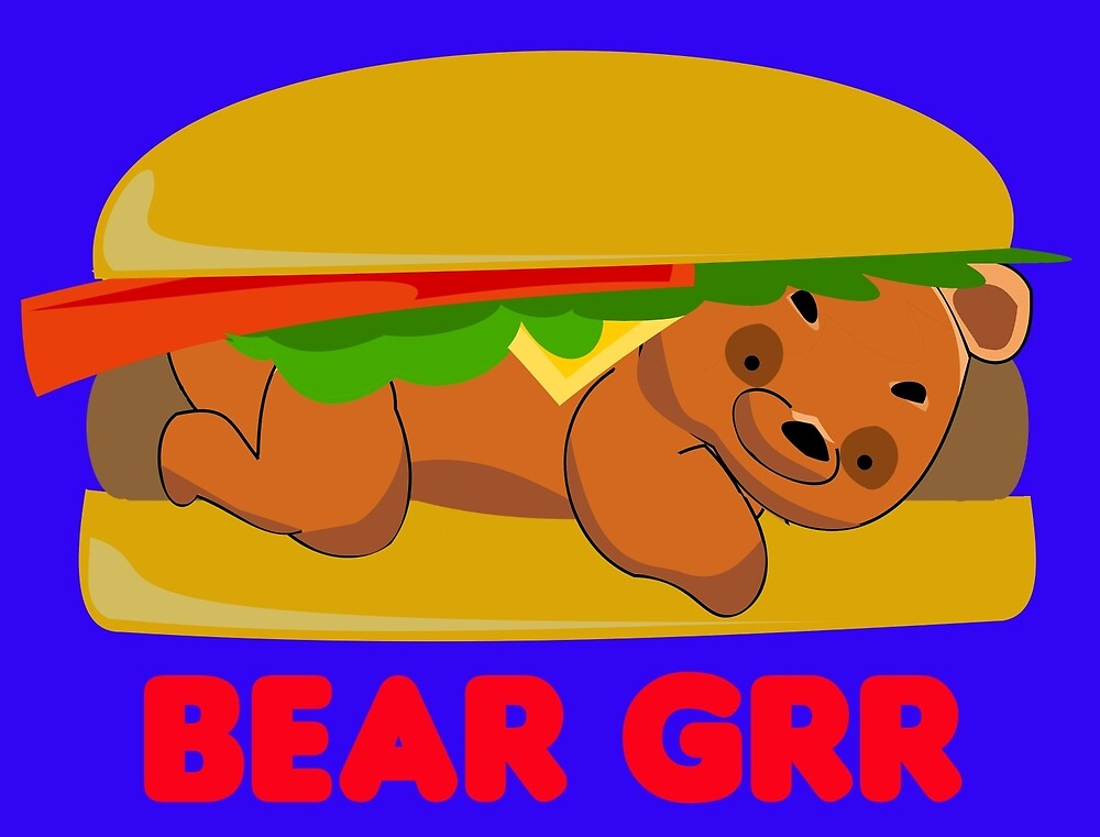 Bear Burger by grizzlygifts