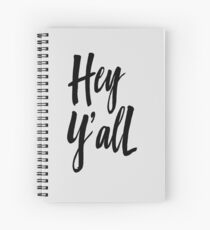 Hey Y'all Spiral Notebook