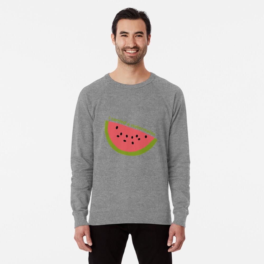 I carried a watermelon - dirty dancing Lightweight Sweatshirt