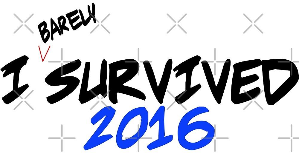 I Barely Survived 2016 by Dane Martins