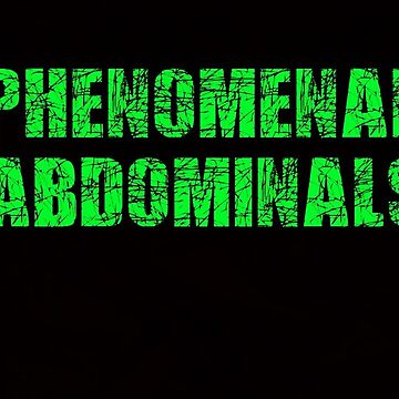 Phenomenal Abdominals (Green On Black) by xkid-official