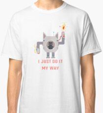 I Just Do It My Way Motivation Classic T-Shirt