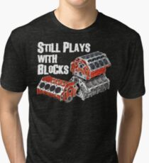 Still Plays With Blocks Tri-blend T-Shirt