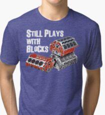 Still Plays With Blocks Tri-blend T-Shirt