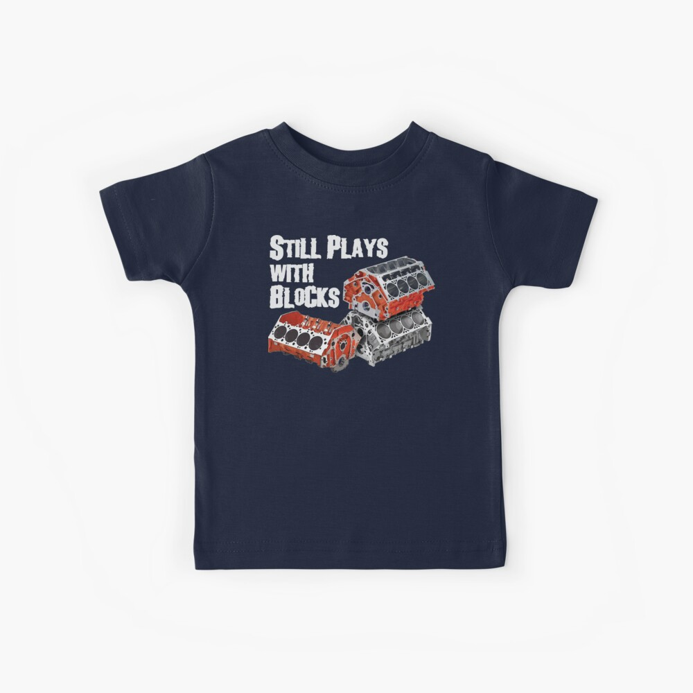 Still Plays With Blocks Kids T-Shirt
