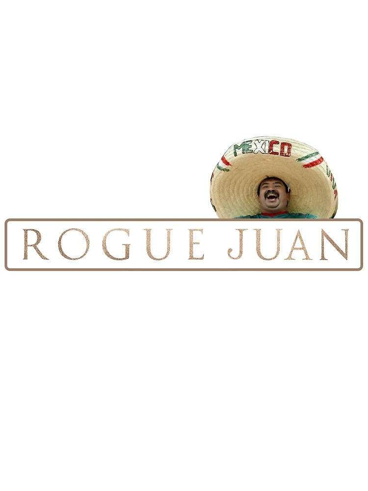 Rogue Juan by FlassidRooster