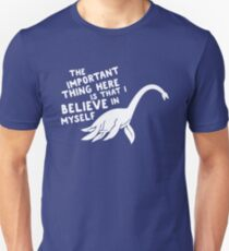 Lochness Monster - The important thing here is that I believe in myself T-Shirt