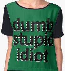 dumb stupid idiot-green bg Chiffon Top