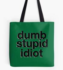 dumb stupid idiot-green bg Tote Bag