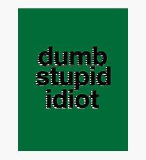 dumb stupid idiot-green bg Photographic Print