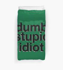 dumb stupid idiot-green bg Duvet Cover