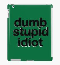 dumb stupid idiot-green bg iPad Case/Skin