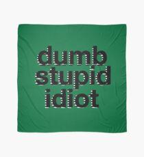 dumb stupid idiot-green bg Scarf