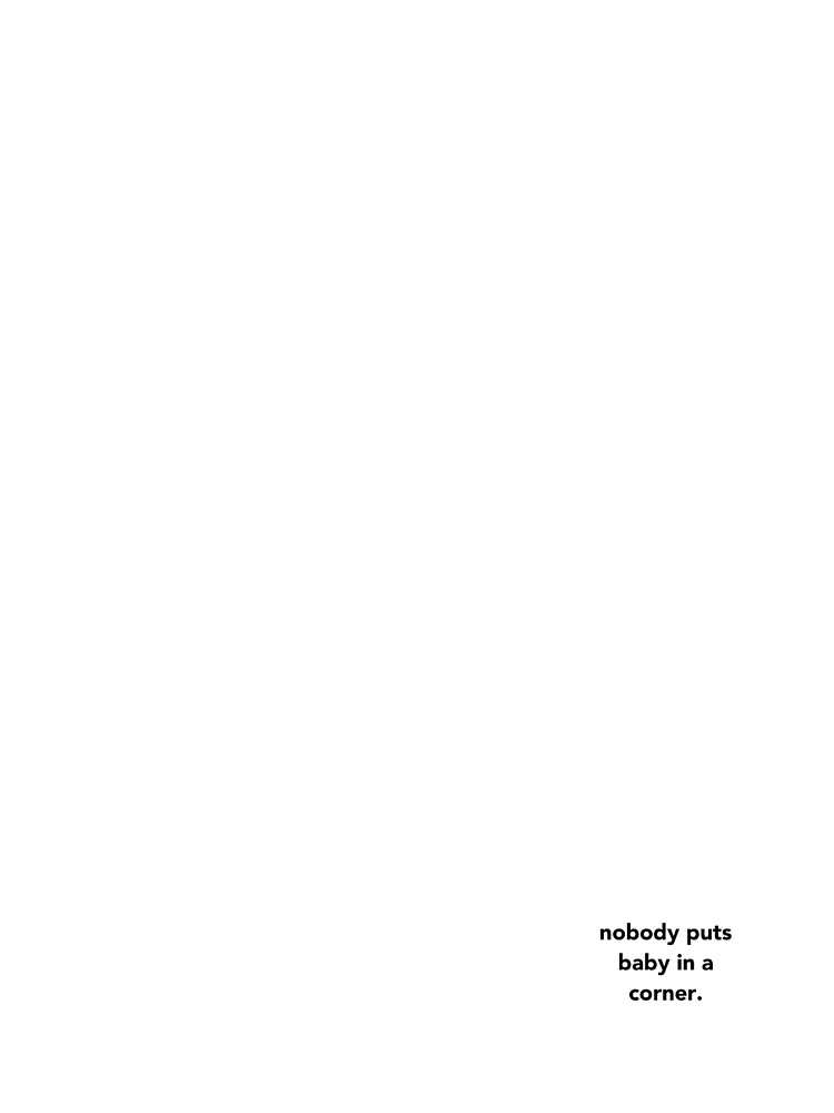 nobody puts baby in a corner - dirty dancing by -gallifreya-