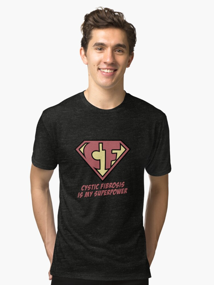 Cystic Fibrosis is my superpower Tri-blend T-Shirt Front
