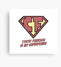 Cystic Fibrosis is my superpower Canvas Print